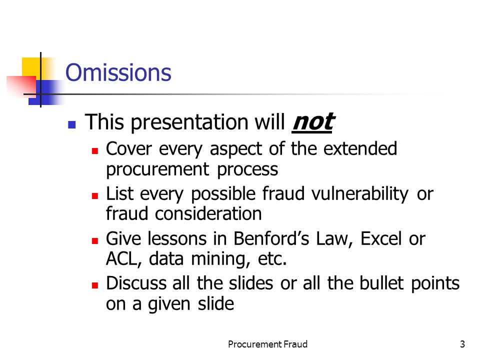 Omissions This presentation will not