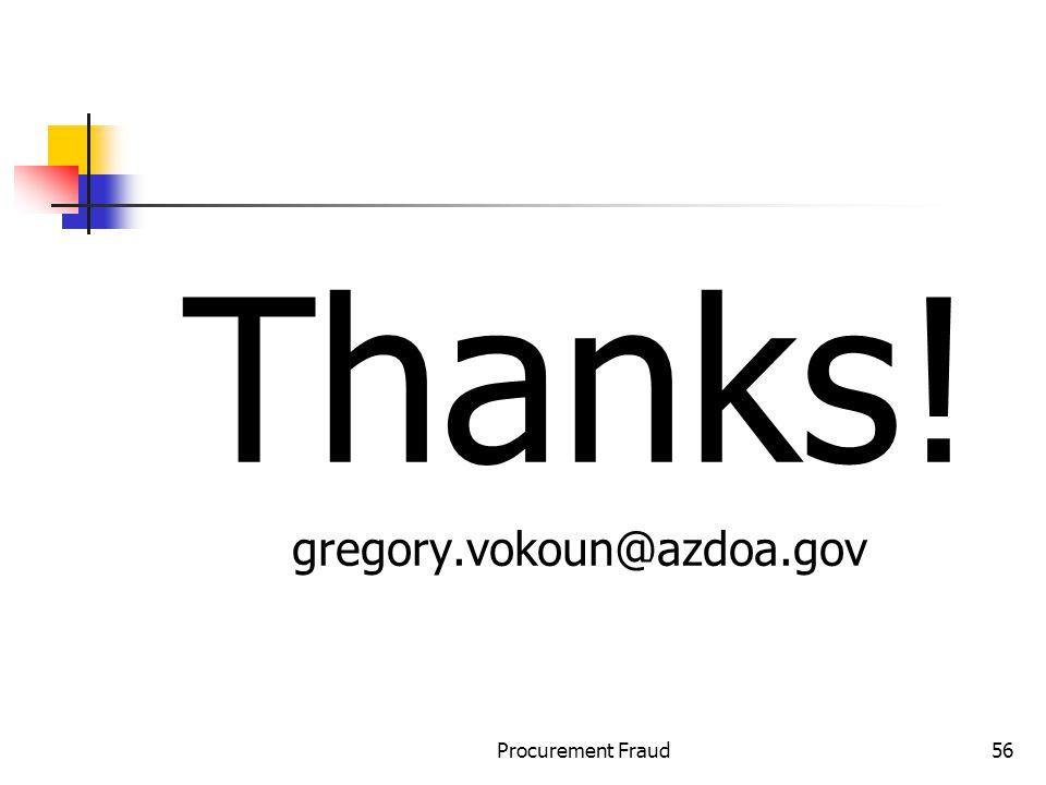 Thanks! gregory.vokoun@azdoa.gov Procurement Fraud