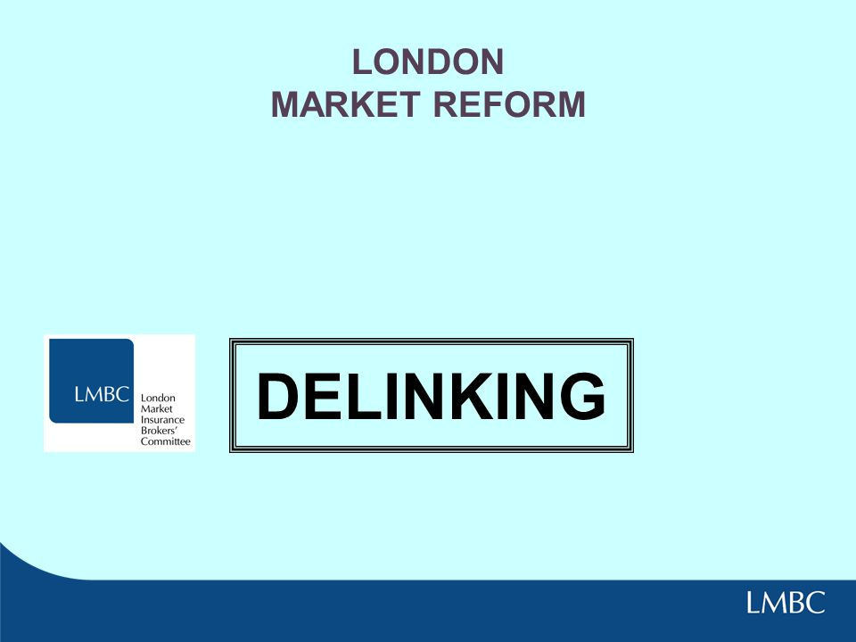 LONDON MARKET REFORM DELINKING