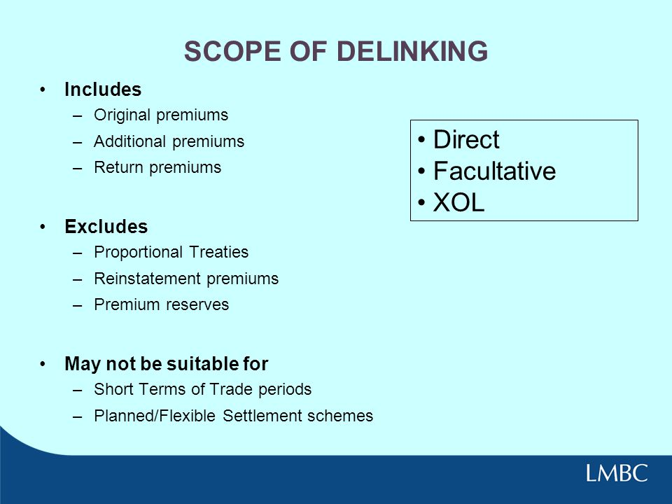 SCOPE OF DELINKING Direct Facultative XOL Includes Excludes