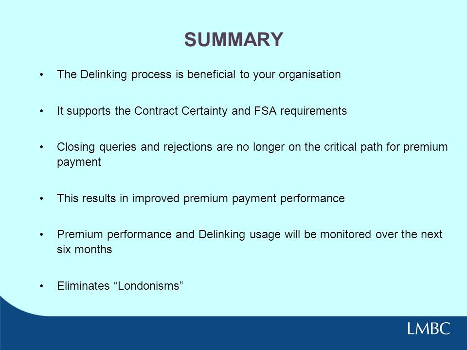 SUMMARY The Delinking process is beneficial to your organisation
