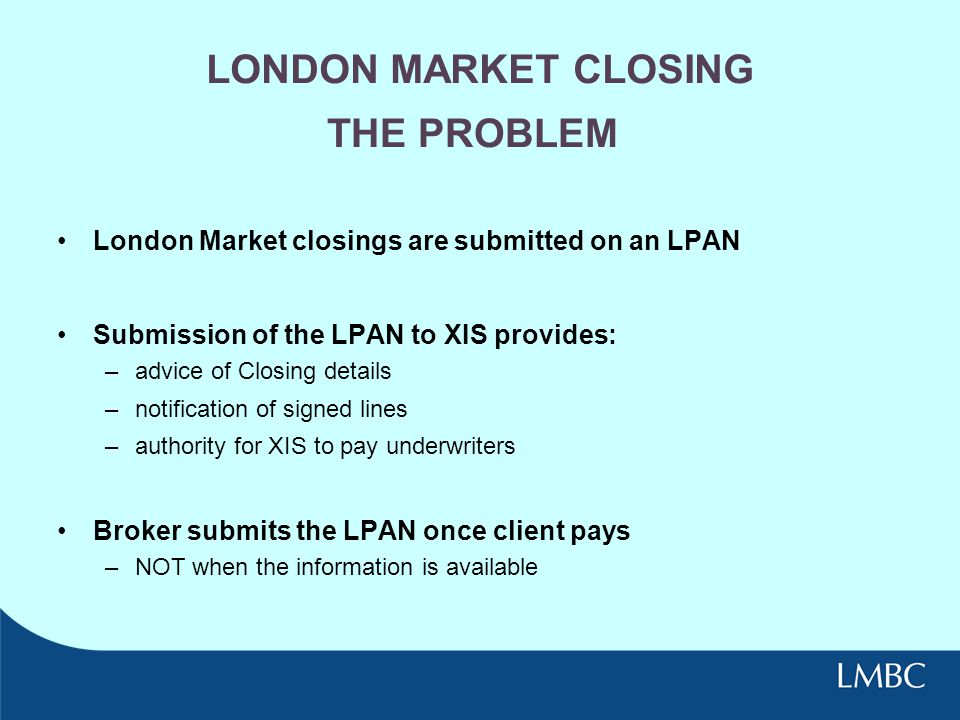 LONDON MARKET CLOSING THE PROBLEM