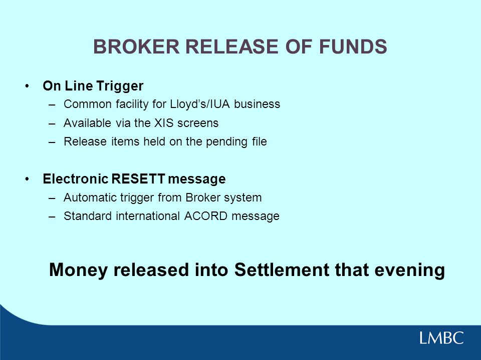 BROKER RELEASE OF FUNDS