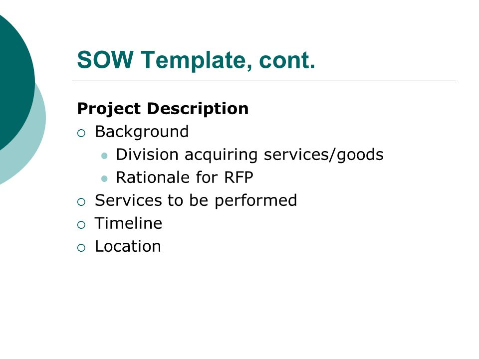 SOW Template, cont. Project Description Background