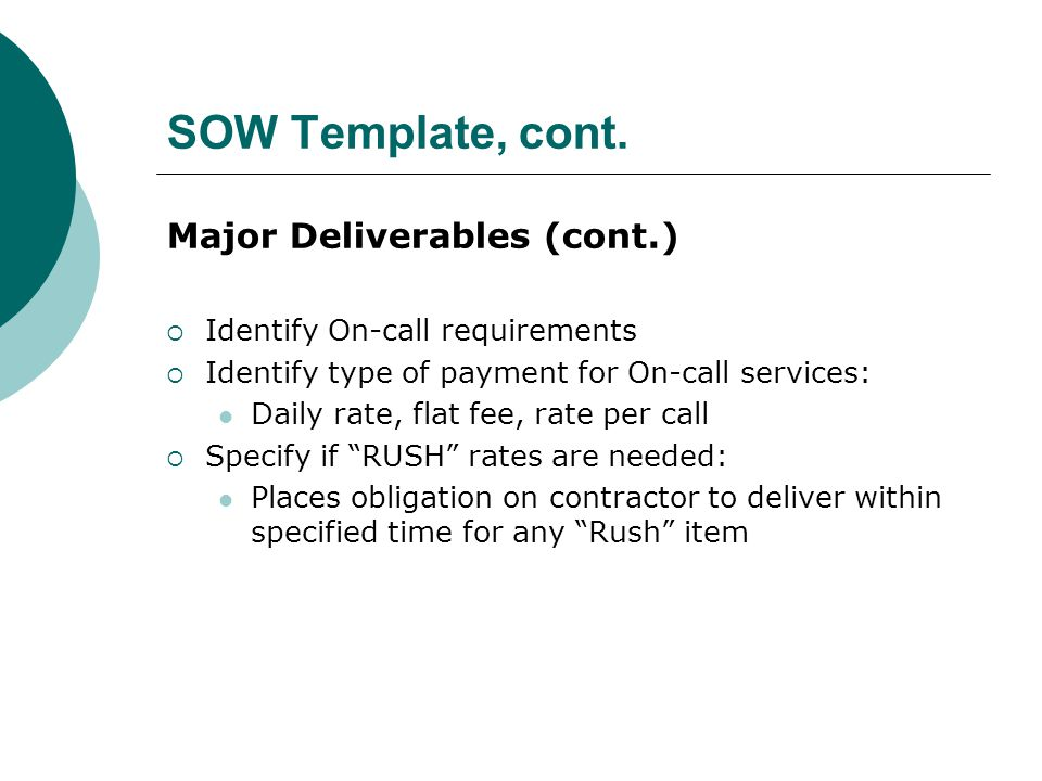 SOW Template, cont. Major Deliverables (cont.)