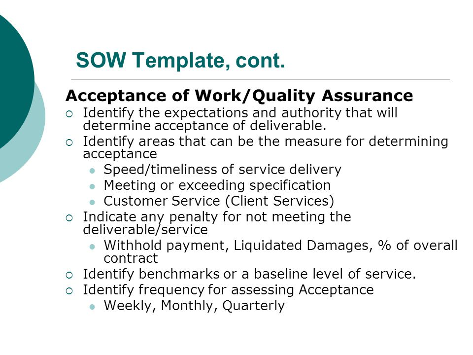 SOW Template, cont. Acceptance of Work/Quality Assurance