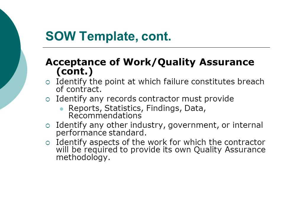 SOW Template, cont. Acceptance of Work/Quality Assurance (cont.)