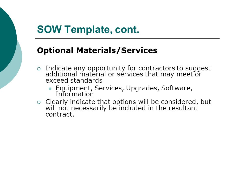 SOW Template, cont. Optional Materials/Services