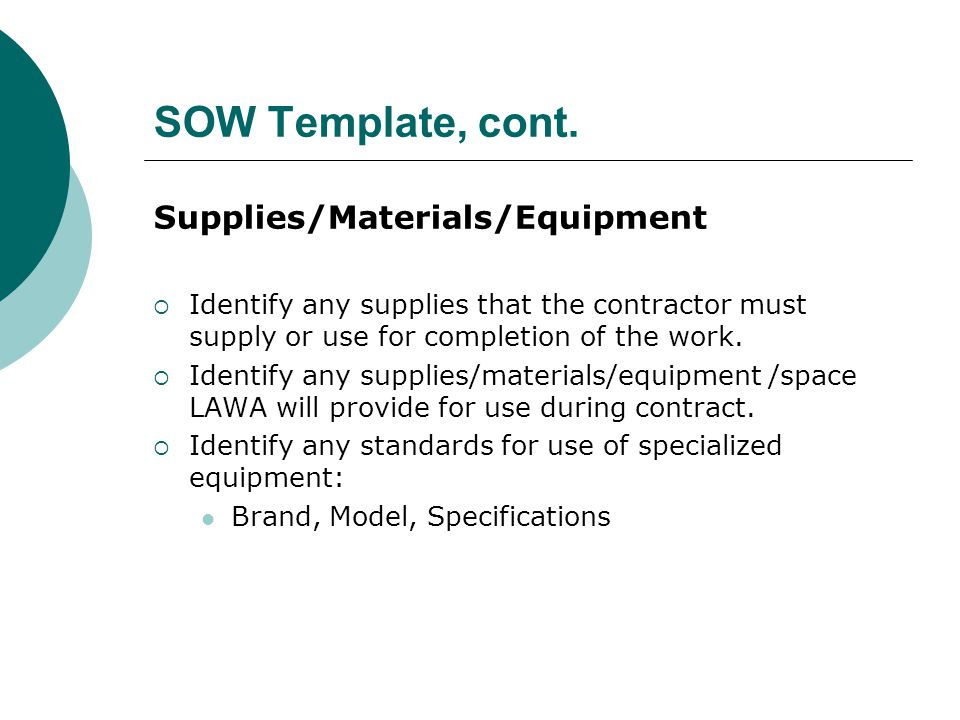 SOW Template, cont. Supplies/Materials/Equipment