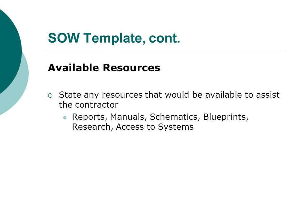 SOW Template, cont. Available Resources