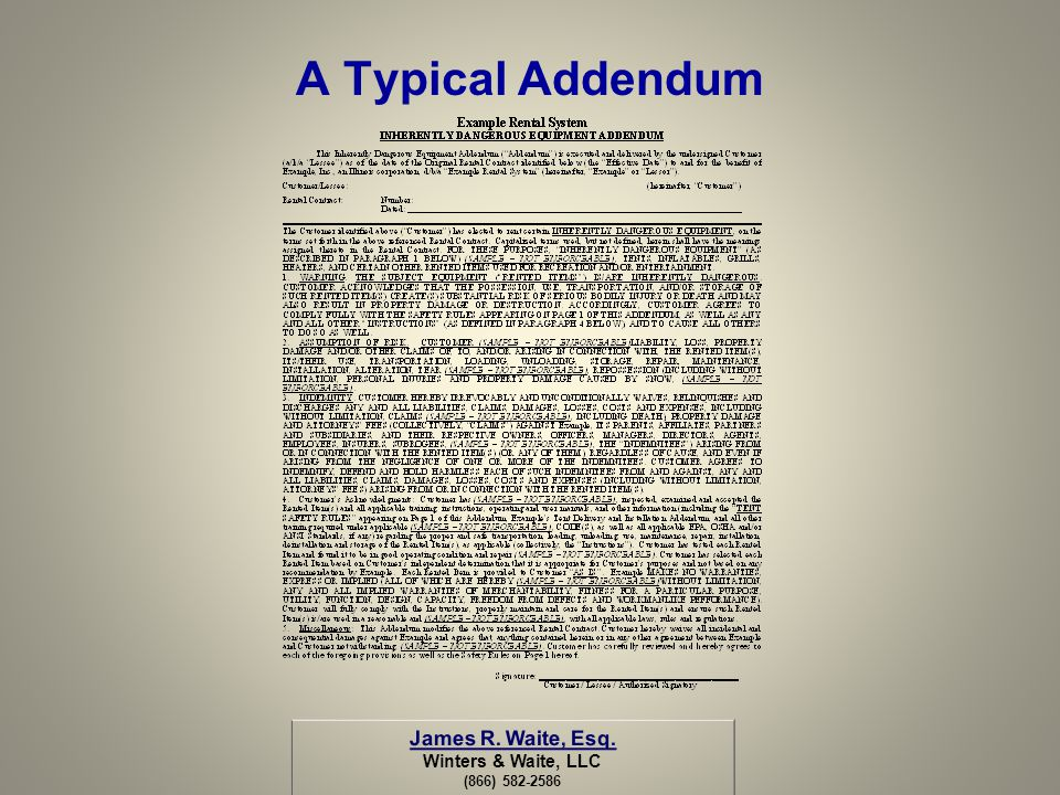 A Typical Addendum James R. Waite, Esq. Winters & Waite, LLC