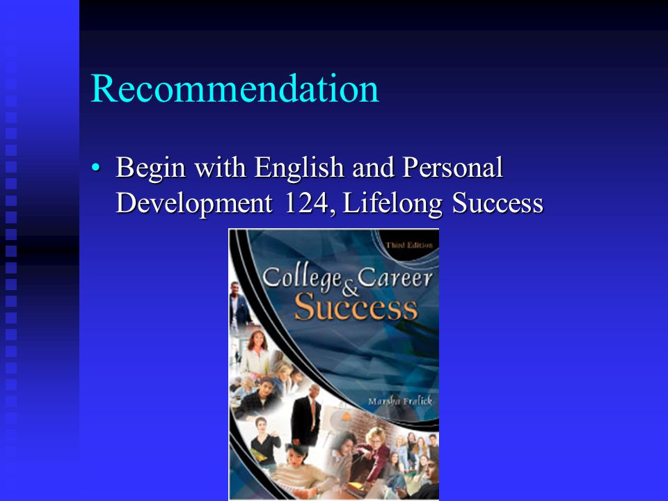 Recommendation Begin with English and Personal Development 124, Lifelong Success