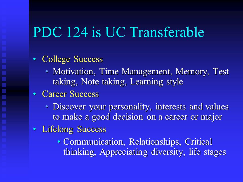 PDC 124 is UC Transferable College Success