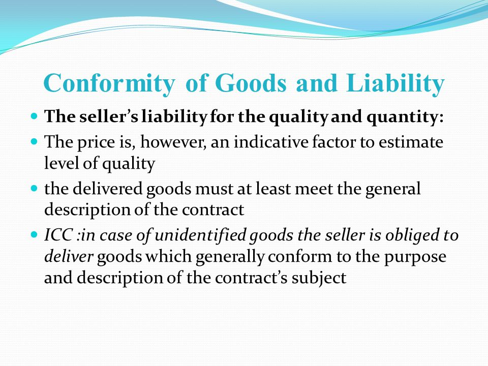 Conformity of Goods and Liability