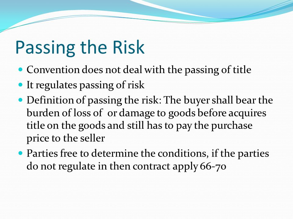 Passing the Risk Convention does not deal with the passing of title
