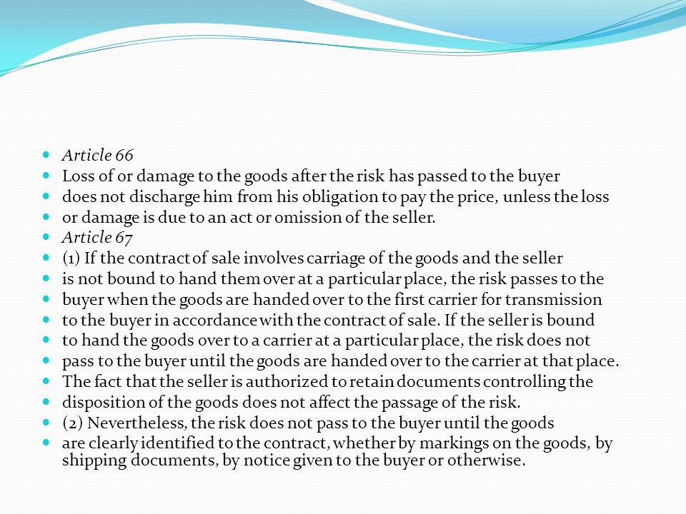 Article 66 Loss of or damage to the goods after the risk has passed to the buyer.