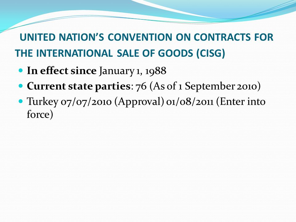 UNITED NATION'S CONVENTION ON CONTRACTS FOR THE INTERNATIONAL SALE OF GOODS (CISG)