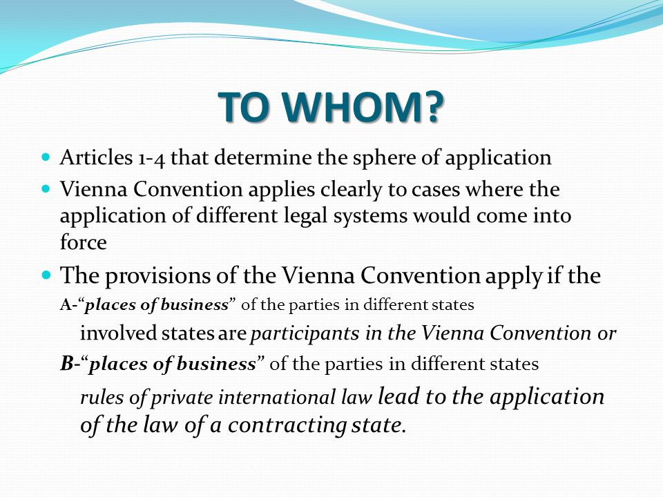 TO WHOM The provisions of the Vienna Convention apply if the