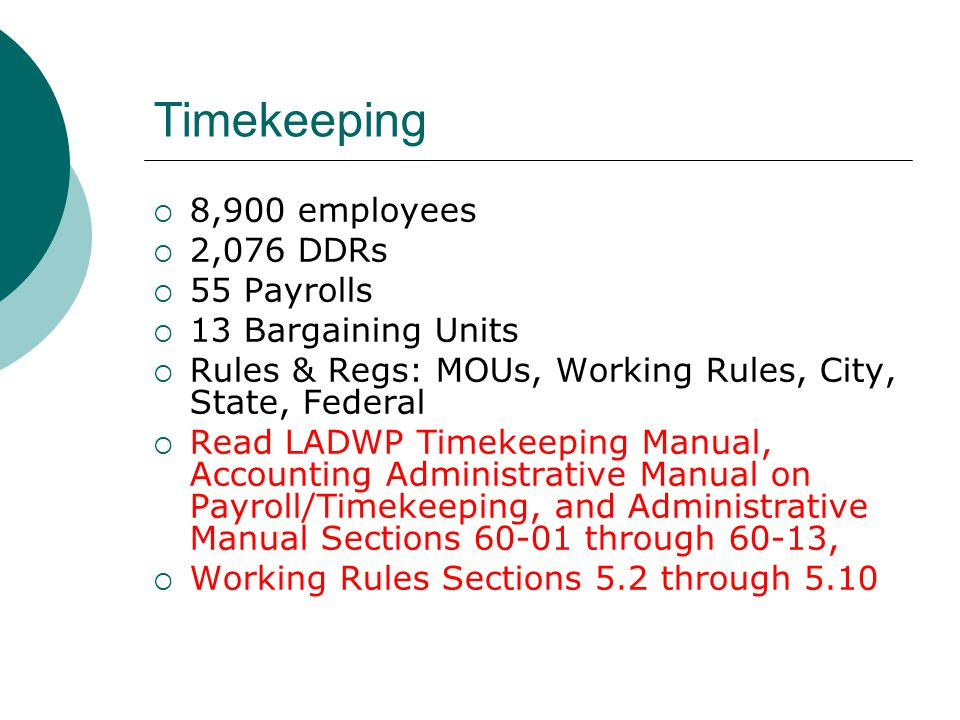 Timekeeping 8,900 employees 2,076 DDRs 55 Payrolls 13 Bargaining Units