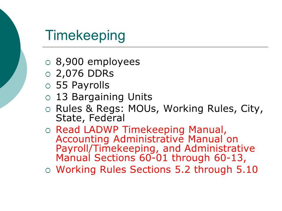 Timekeeping 8,900 employees 2,076 DDRs 55 Payrolls 13 Bargaining Units