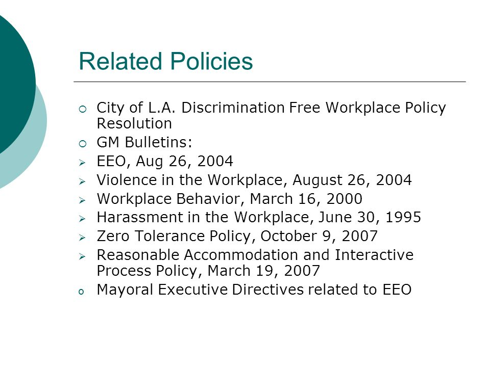 Related Policies City of L.A. Discrimination Free Workplace Policy Resolution. GM Bulletins: EEO, Aug 26,