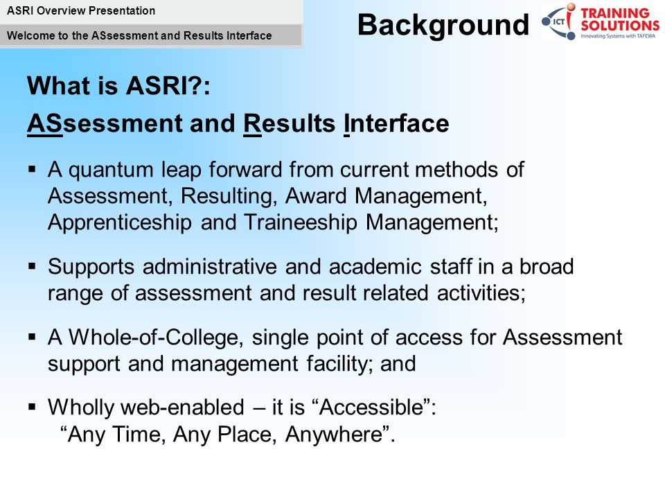 Background What is ASRI : ASsessment and Results Interface
