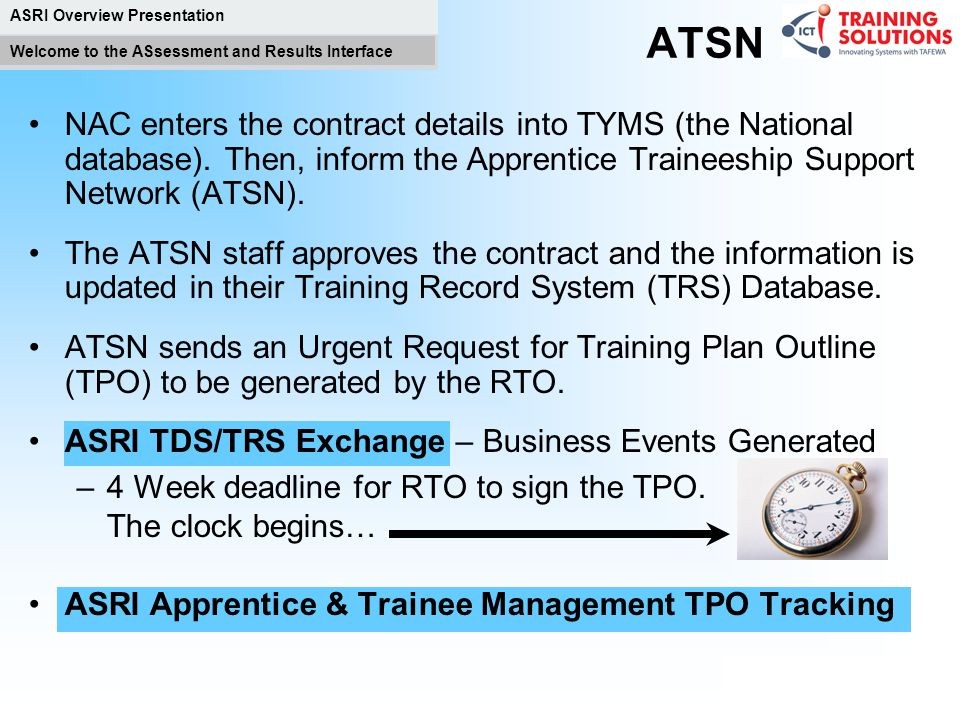 ATSN NAC enters the contract details into TYMS (the National database). Then, inform the Apprentice Traineeship Support Network (ATSN).