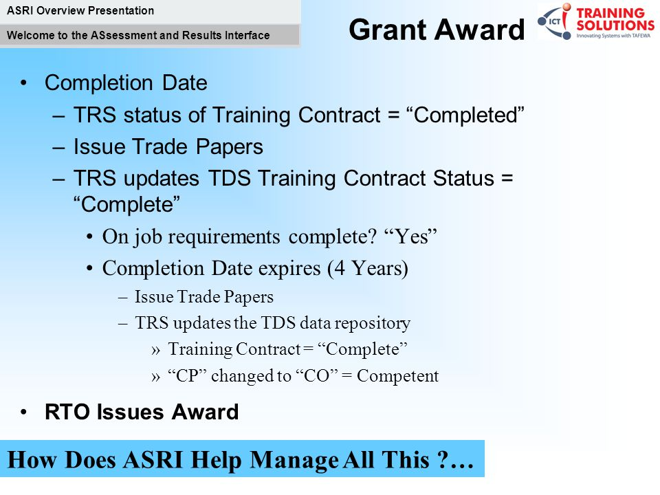Grant Award How Does ASRI Help Manage All This … Completion Date