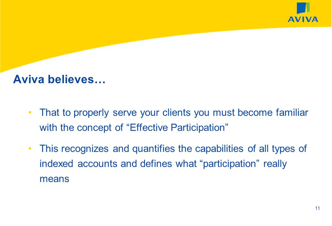 Aviva believes… That to properly serve your clients you must become familiar with the concept of Effective Participation