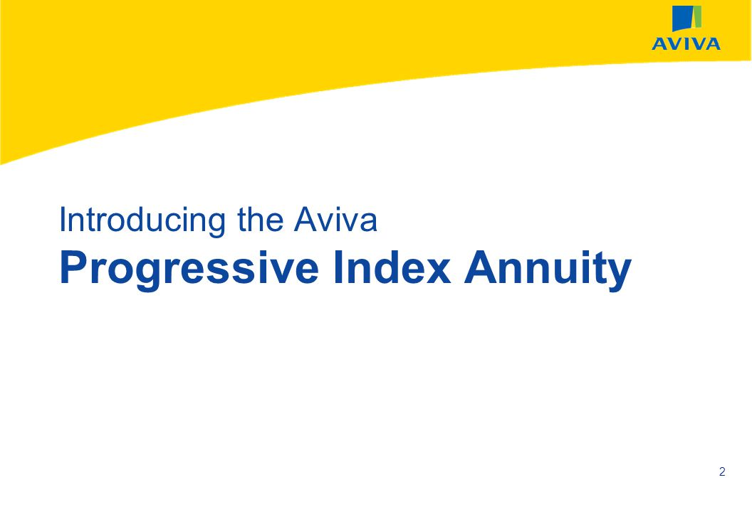Introducing the Aviva Progressive Index Annuity