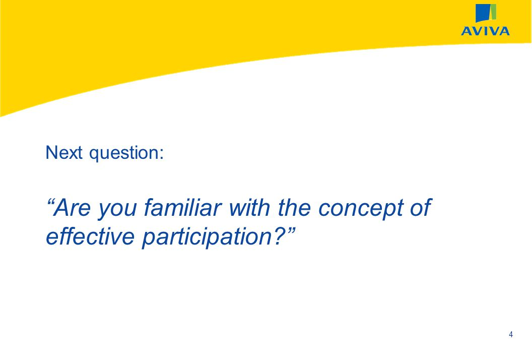 Next question: Are you familiar with the concept of effective participation