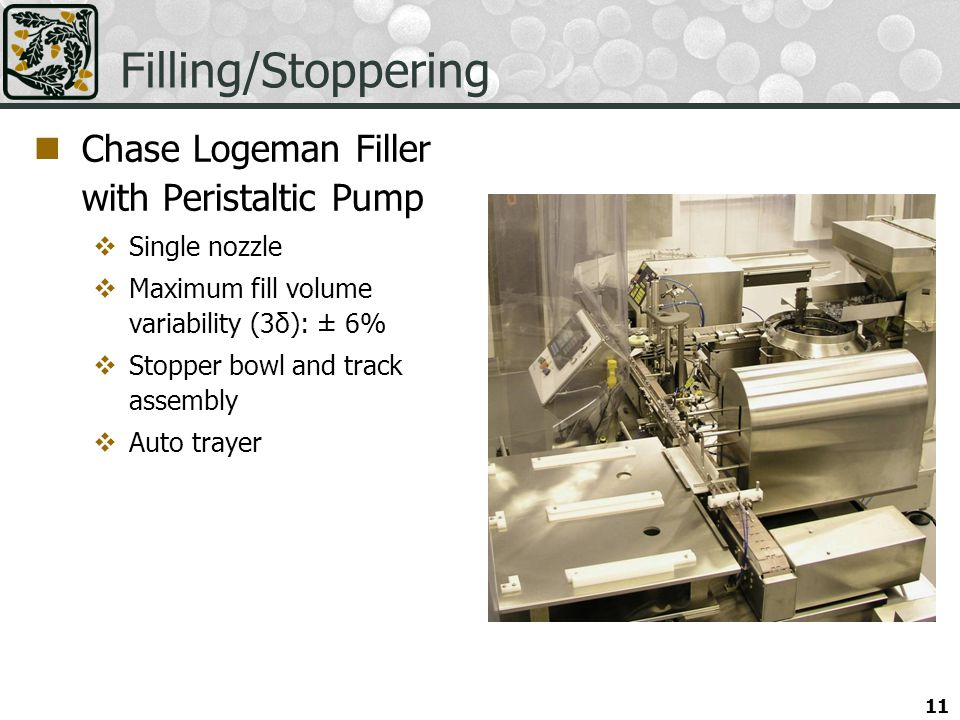 Filling/Stoppering Chase Logeman Filler with Peristaltic Pump