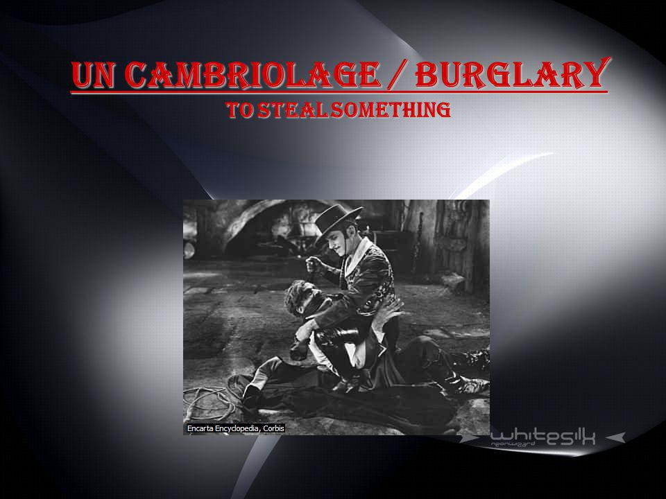Un Cambriolage / Burglary To steal something