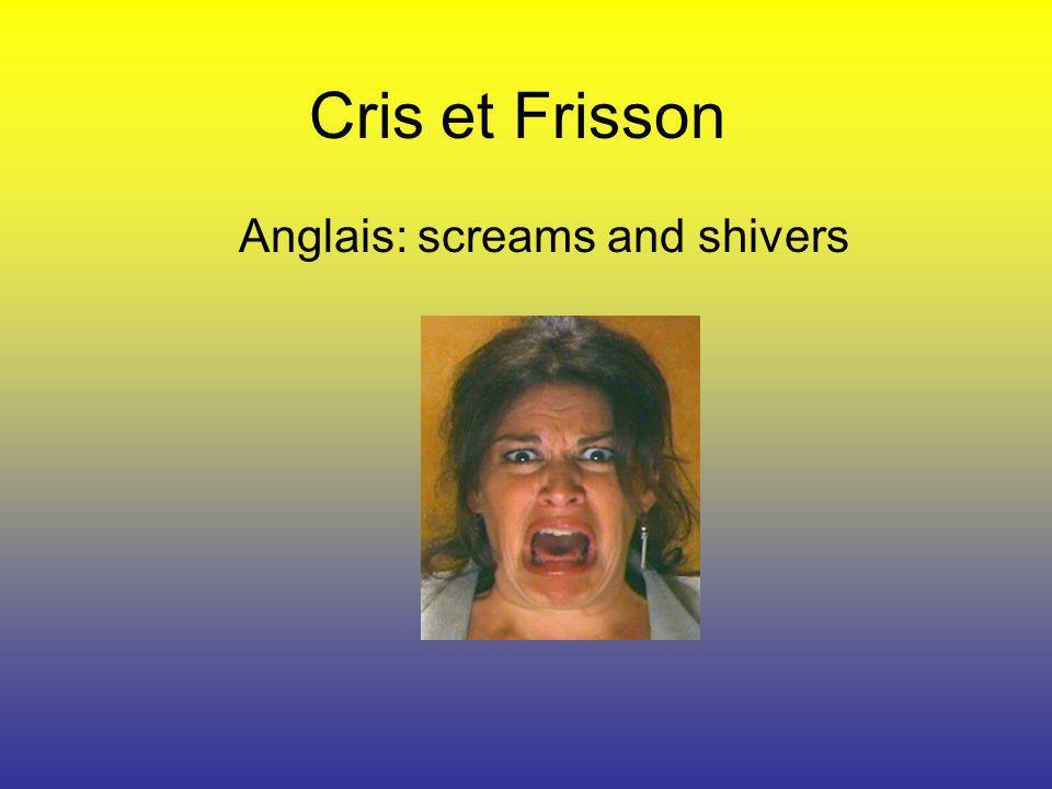 Anglais: screams and shivers