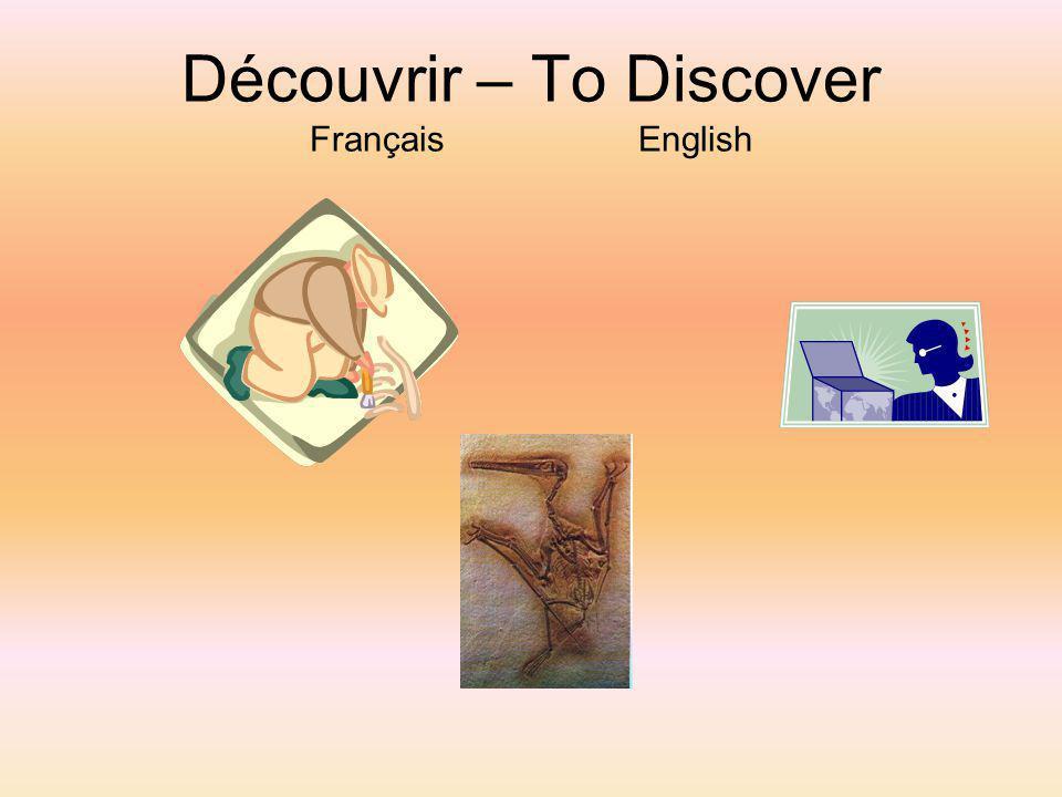 Découvrir – To Discover Français English