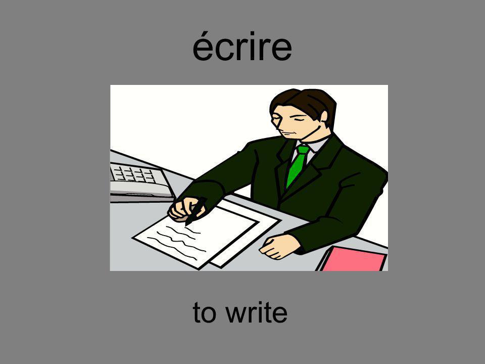 écrire to write