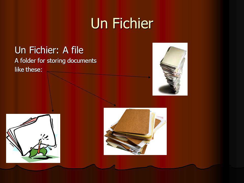 Un Fichier Un Fichier: A file A folder for storing documents