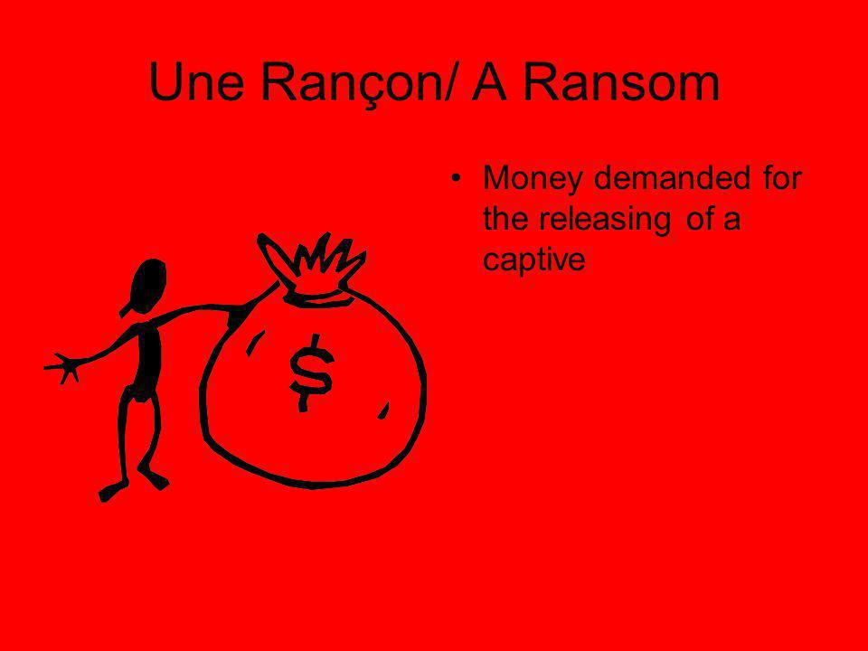 Une Rançon/ A Ransom Money demanded for the releasing of a captive