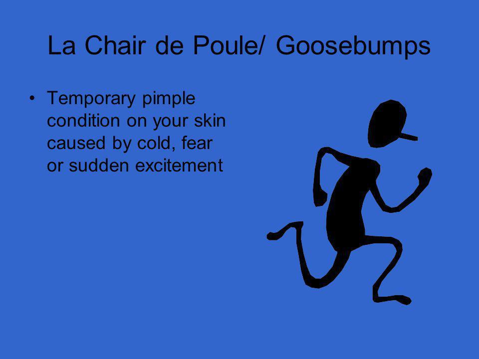 La Chair de Poule/ Goosebumps