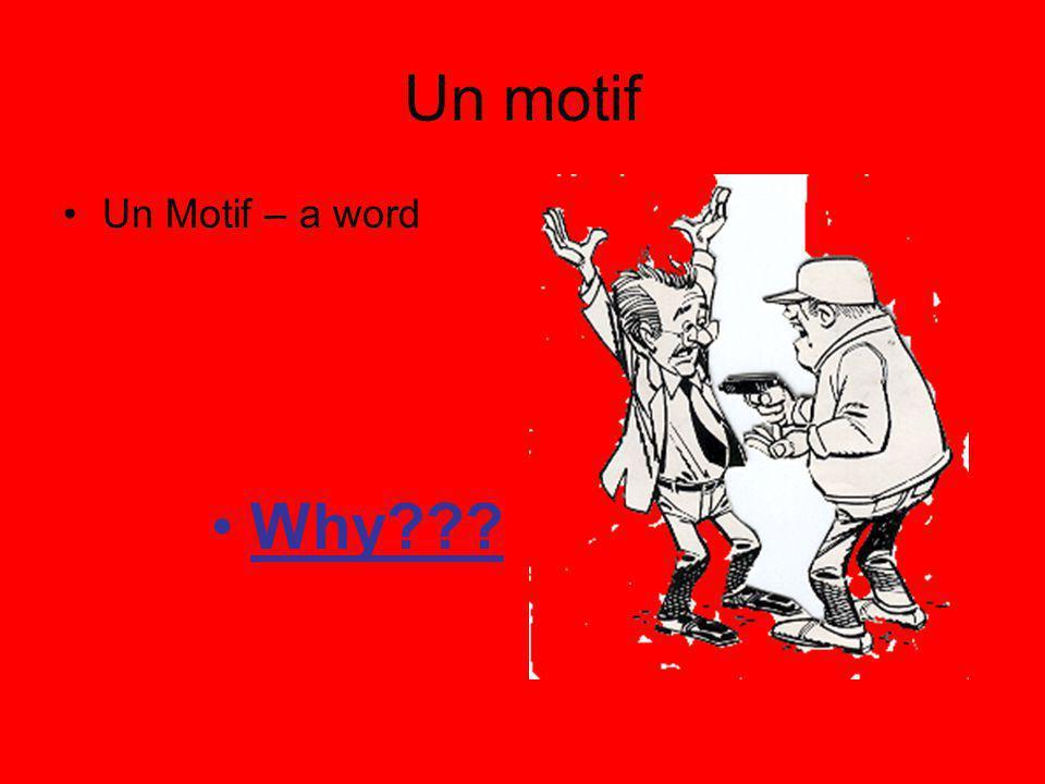 Un motif Un Motif – a word Why