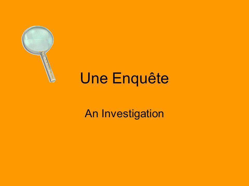 Une Enquête An Investigation