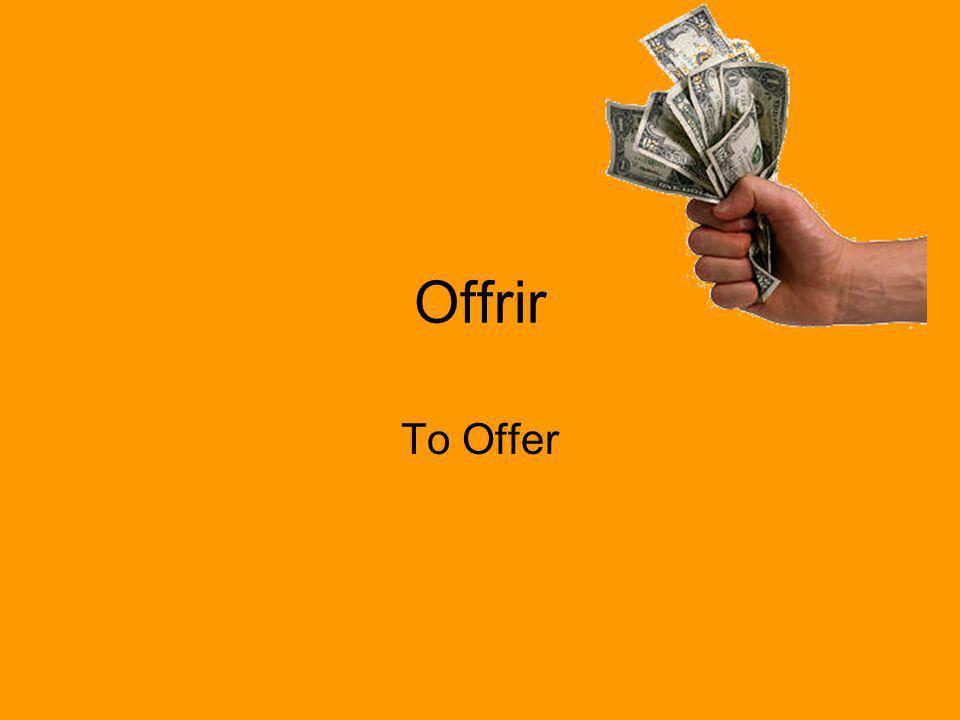 Offrir To Offer