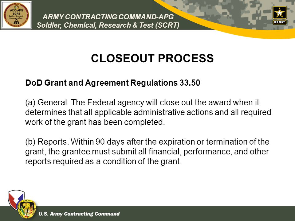 CLOSEOUT PROCESS DoD Grant and Agreement Regulations 33.50