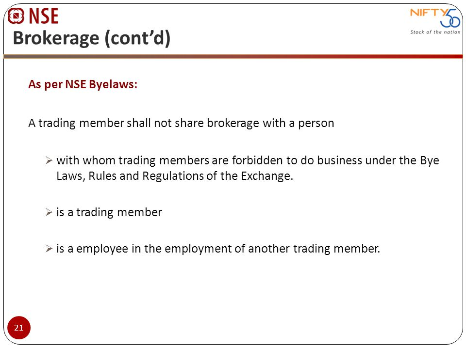 Brokerage (cont'd) As per NSE Byelaws:
