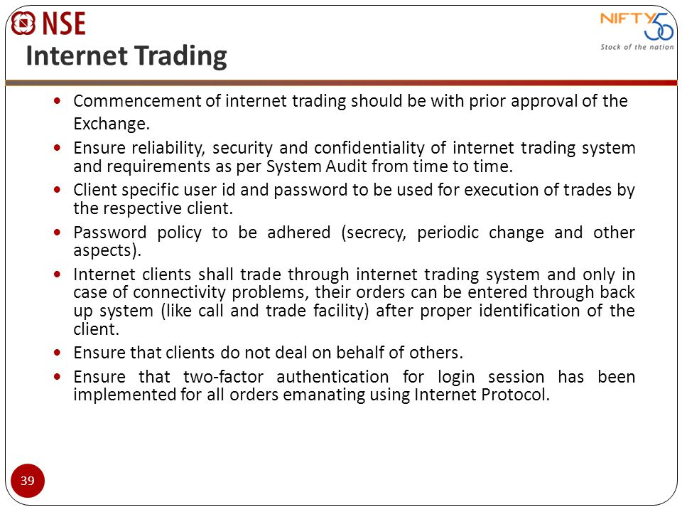 Internet Trading Commencement of internet trading should be with prior approval of the Exchange.