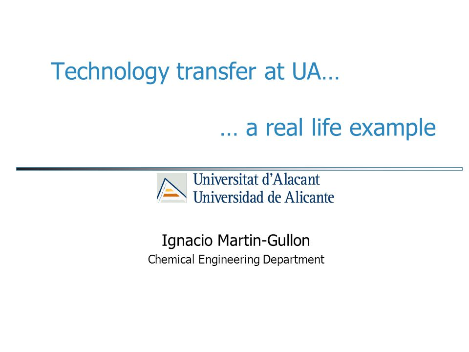 Technology transfer at UA… … a real life example