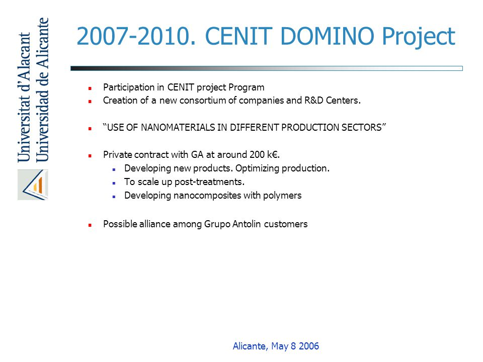 2007-2010. CENIT DOMINO Project Participation in CENIT project Program