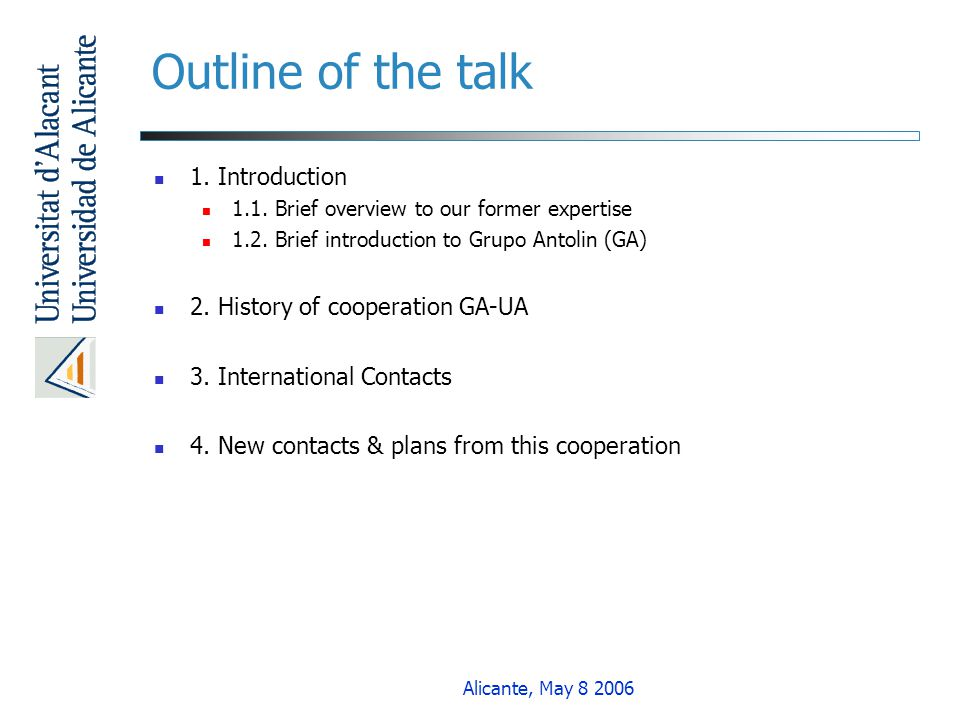 Outline of the talk 1. Introduction 2. History of cooperation GA-UA