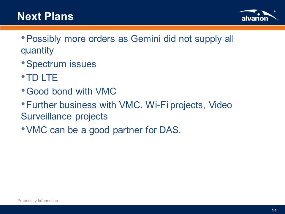 Next Plans Possibly more orders as Gemini did not supply all quantity