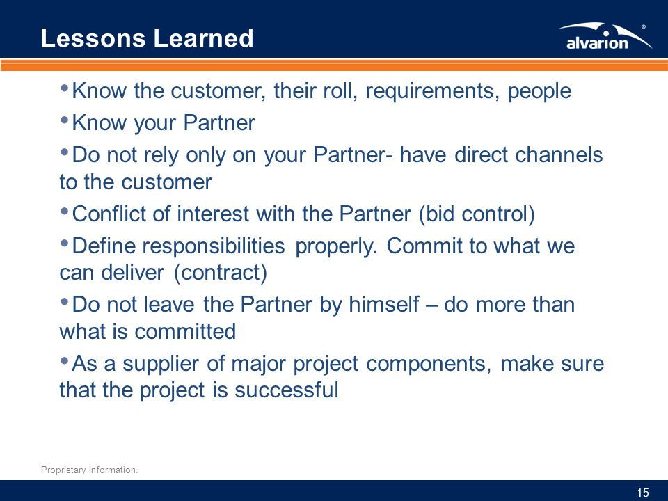 Lessons Learned Know the customer, their roll, requirements, people